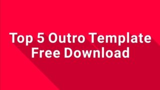 Top 5 Outro Template Free Download